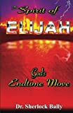 img - for The Spirit of Elijah: God's End Time Move book / textbook / text book