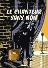 Le chanteur sans nom par Arnaud le Gouëfflec
