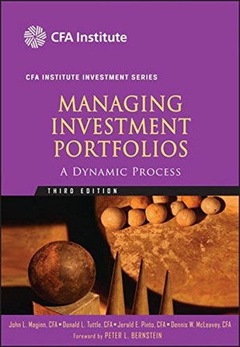 Managing Investment Portfolios: A Dynamic Process (Wiley Desktop Editions)