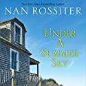 Under a Summer Sky Audiobook by Nan Rossiter Narrated by Jennifer Van Dyck