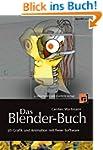 Das Blender-Buch: 3D-Grafik und Anima...