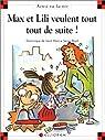 Max et Lili veulent tout tout de suite par Dominique de Saint Mars
