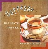 Espresso: Ultimate Coffee