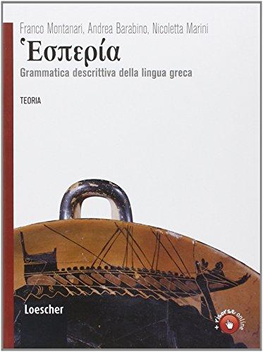 Hesperìa. Grammatica descrittiva della lingua greca. Con espansione online. Per le Scuole superiori