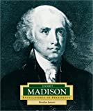 img - for James Madison: America's 4th President (Encyclopedia of Presidents, Second) book / textbook / text book