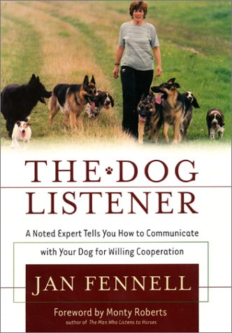 The Dog Listener: A Noted Expert Tells You How to Communicate with Your Dog for Willing Cooperation, Jan Fennell