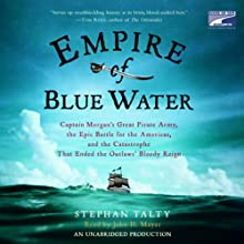 Empire of Blue Water (       UNABRIDGED) by Stephan Talty Narrated by John H. Mayer