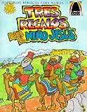 img - for Tres Regalos Para el Nino Jesus: Mateo 2.1-12 Para Ninos   [SPA-ARCH-TRES REGALOS PARA-6PK] [Spanish Edition] [Paperback] book / textbook / text book