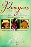 Prayers from a Childs Heart: A Delightful Read-A-Long Book That Will Help Young Children Learn to Pray