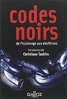 Codes noirs : De l'esclavage aux abolitions