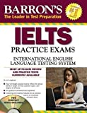 img - for Barron's IELTS Practice Exams with Audio CDs: International English Language Testing System   [BARRON IELTS PRAC EXAMS W/AUDI] [Paperback] book / textbook / text book