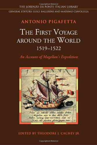 First Voyage Around the  World (1519-1522): An Account of Magellan's Expedition (Lorenzo Da Ponte Italian Library)
