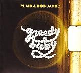 Greedy Baby (W/Dvd)