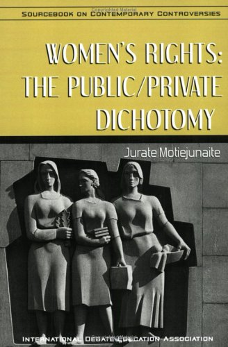 Women's Rights: The Public/Private Dichotomy (Sourcebook on Contemporary Controversies)
