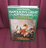 Napoleon's Great Adversaries: The Archduke Charles and Austrian Army, 1792-1814 (0253339693) by Gunther E. Rothenberg