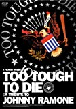 TOO TOUGH TO DIE [DVD]