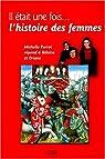 Il etait une fois ;;;l'histoire des femmes : michelle perrot repond...r par Perrot