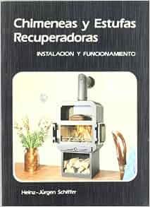 Chimeneas y estufas recuperadoras / Recuperative Fireplaces and Stoves