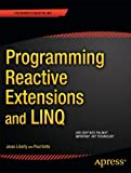 Programming Reactive Extensions and LINQ (1430237473) by Liberty, Jesse