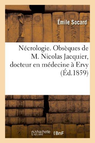 Nécrologie. Obsèques de M. Nicolas Jacquier, docteur en médecine à Ervy (Histoire)