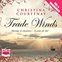 Trade Winds (       UNABRIDGED) by Christina Courtenay Narrated by Cathleen McCarron