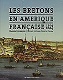 echange, troc Marcel Fournier - Les Bretons en Amérique française : 1504-2004