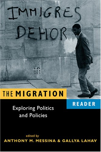 The Migration Reader: Exploring Politics And Policies