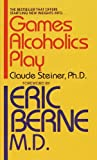 img - for Games Alcoholics Play book / textbook / text book