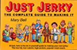 JUST JERKY: The Complete Guide to Mak...