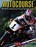 Motocourse 1998-99: The Worlds Leading Grand Prix & Superbike Annual