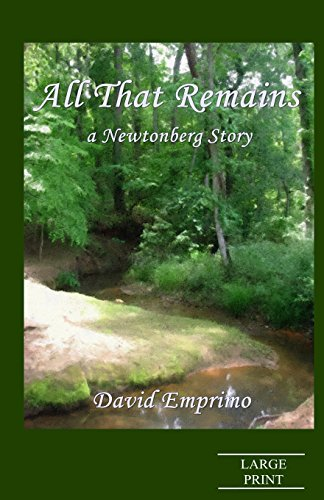 All That Remains (Large Print): a Newtonberg Story
