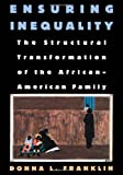 Ensuring Inequality: The Structural Transformation of the African American Family (0195100786) by Franklin, Donna L.
