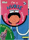 Let's Play I'm a Nurse (First Activity) (072146792X) by Ross, M.