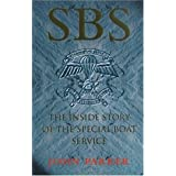 SBS: The Inside Story of the Special Boat Serviceby John Parker