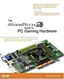 img - for The AnandTech Guide to PC Gaming Hardware book / textbook / text book