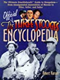 The Official Three Stooges Encyclopedia: The Ultimate Knucklehead's Guide to Stoogedom--From Amalgamated Association of Morons to Ziller, Zeller, and Zoller (0809229307) by Kurson, Robert