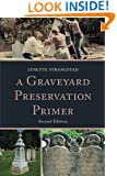 A Graveyard Preservation Primer (American Association for State and Local History)