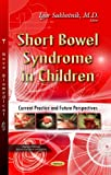 img - for Short Bowel Syndrome in Children: Current Practice and Future Perspectives (Digestive Diseases - Research and Clinical Developments) book / textbook / text book