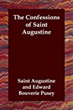 The Confessions of Saint Augustine (140680603X) by Pusey, E. B.