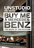 img - for Buy Me a Mercedes-Benz: The Book of the Museum book / textbook / text book