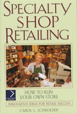 Speciality Shop Retailing: How to Run Your Own Store (National Retail Federation Series)