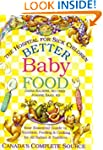 Better Baby Food: Your Essential Guid...