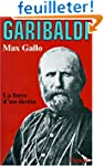 Garibaldi. : La force d'un destin