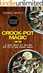 Crock-Pot Magic: 51 Easy Crock Pot Re...
