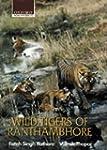 Wild Tigers of Ranthambhore (Oxford I...