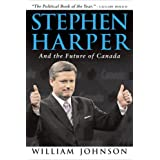Stephen Harper and the Future of Canadaby William Johnson