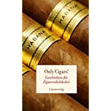 Only Cigars!: Geschichten fr Zigarrenliebhabervon &#34;Reinhard Kober&#34;