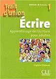echange, troc Sophie Etienne - Ecrire : Apprentissage de l'écriture pour adultes