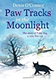 img - for By Denis O'Connor - Paw Tracks in the Moonlight (First Thus) (9.7.2009) book / textbook / text book