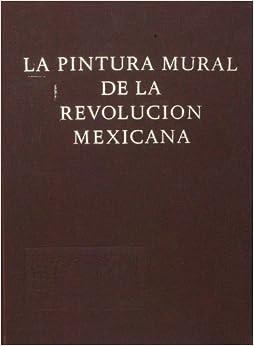 LA PINTURA MURAL DE LA REVOLUCION MEXICANA.: Carlos